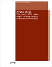 Forging ahead. First-quarter 2012 global metals industry mergers and acquisitions analysis